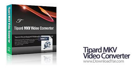 دانلود Tipard MKV Video Converter v4.2.08 - نرم افزار مبدل قدرتمند فرمت MKV