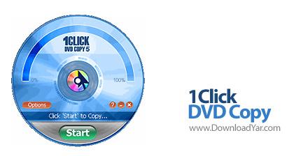 دانلود 1Click DVD Copy v5.8.8.8.5.xx - نرم افزار کپی از فیلم های DVD برروی هارد دیسک