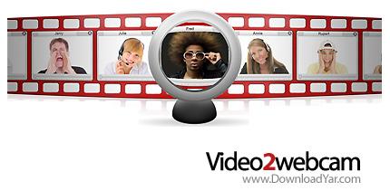 دانلود Video2Webcam v3.1.6.8 - نرم افزار وب کم مجازی