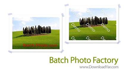 دانلود Batch Photo Factory v2.66 - نرم افزار ویرایش حرفه ای تصاویر