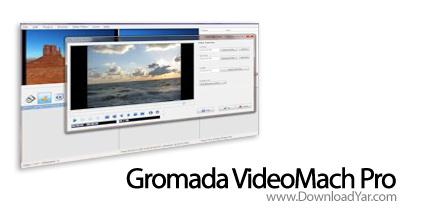 دانلود Gromada VideoMach Pro v5.8.0 - نرم افزار کار با فایل های چند رسانه ای